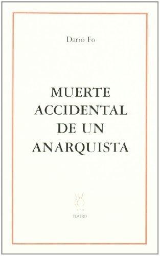 Muerte accidental de un anarquista (Teatro (hiru)) de Dario Fo, http://www.amazon.es/dp/8489753776/ref=cm_sw_r_pi_dp_de0Trb1ZP2FYJ