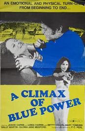A Climax Of Blue Power (1975) $19.99; aka's: Deviate In Blue/The Impersonator; Reviled by critics for its twisted sex, this film is one of the boldest, most unrelenting roughies ever made! A sex criminal security guard gets off impersonating an LAPD officer. During his voyeuristic prowls, he bullies and debases hookers, he accidentally spies a woman killing her husband and he fantasizes about ravishing the murderess! Stars I. William Quinn, Starlyn Simone, Betty Childs and Uschi Digard.