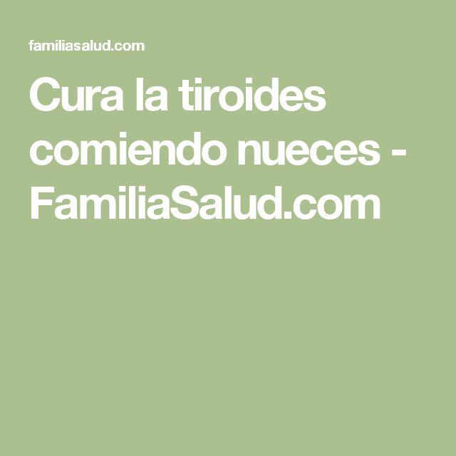Cura la tiroides comiendo nueces - FamiliaSalud.com