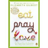 Eat, Pray, Love: One Woman's Search for Everything Across Italy, India and Indonesia (Kindle Edition)By Elizabeth Gilbert