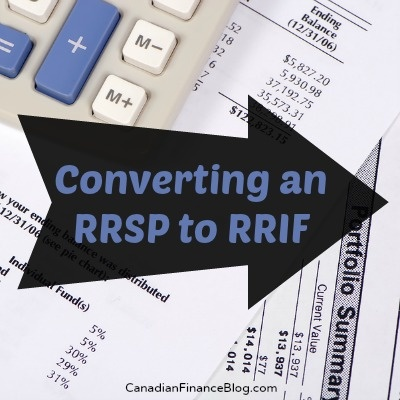 Converting an RRSP to RRIF (Registered Retirement Income Fund)