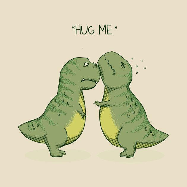 Hug Me T-Shirt - Tyrannosaurus Rex T-Shirt is $14 today at TeePublic!