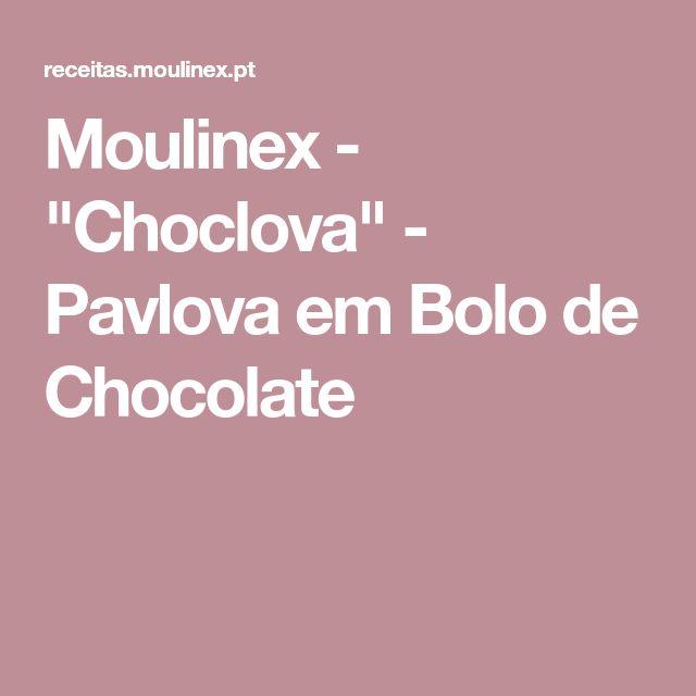 """Moulinex - """"Choclova"""" - Pavlova em Bolo de Chocolate"""