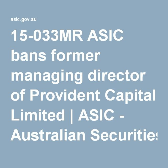15-033MR ASIC bans former managing director of Provident Capital Limited | ASIC - Australian Securities and Investments Commission