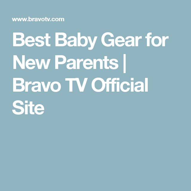 Best Baby Gear for New Parents | Bravo TV Official Site