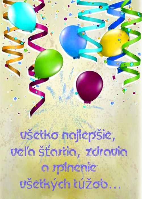 Všetko najlepšie, veľa šťastia, zdravia a splnenie všetkých túžob...