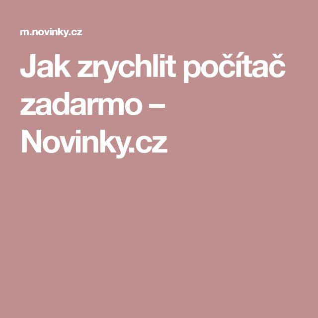 Jak zrychlit počítač zadarmo– Novinky.cz