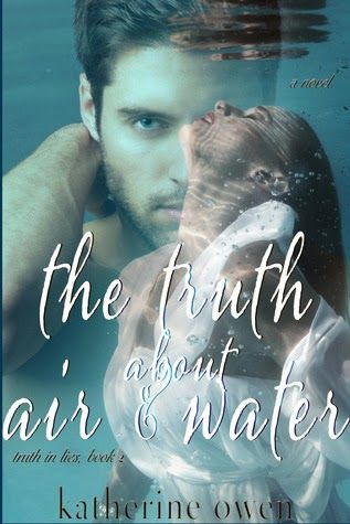 Bookish: The Truth About Air & Water Truth in Lies #2 by Ka...