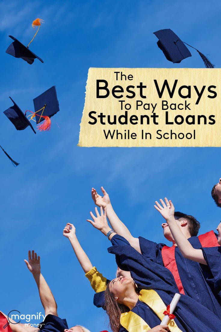 The Best Ways to Pay Back Student Loans While in School | To be, Student loans and Your life