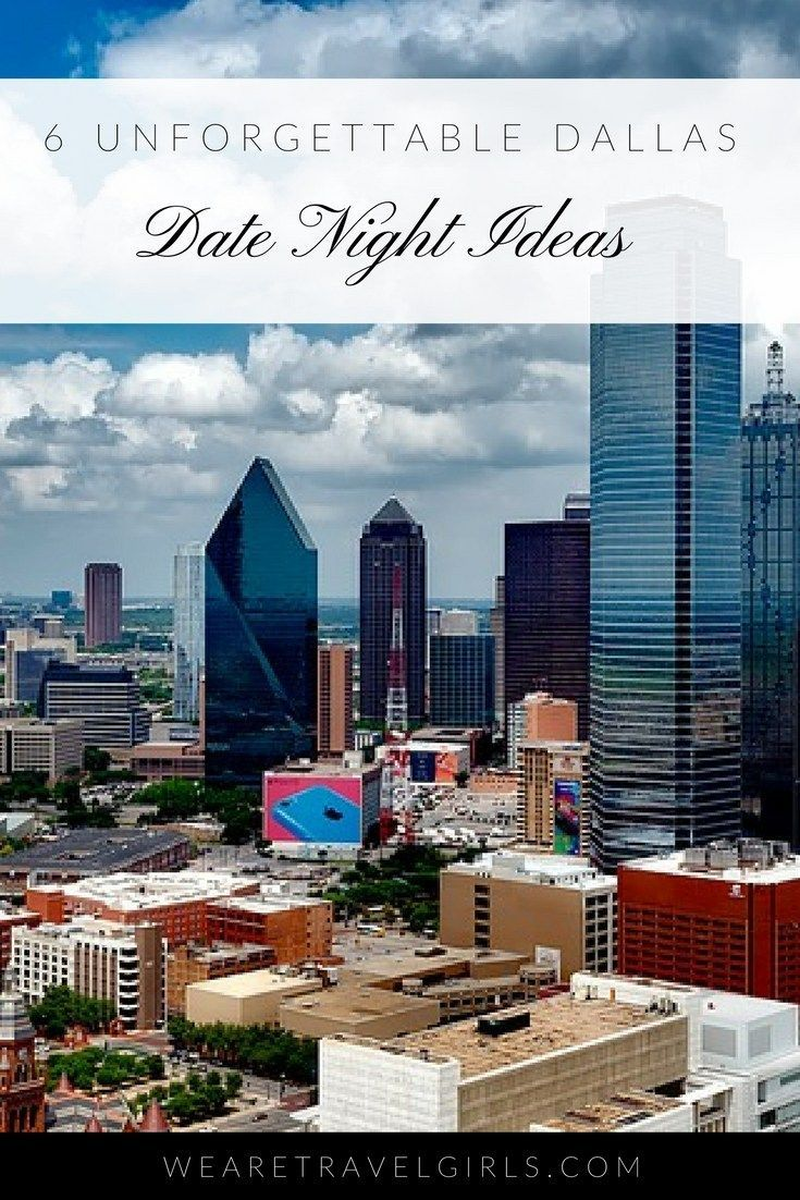 6 dallas date night ideas | travel | pinterest | travel, dallas and