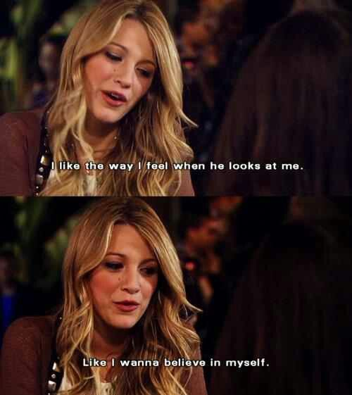 "Gossip Girl. Serena. ""I wanna believe in myself."""