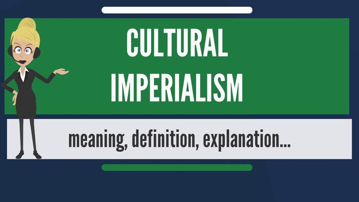 What is CULTURAL IMPERIALISM? What does CULTURAL IMPERIALISM mean? CULTU...