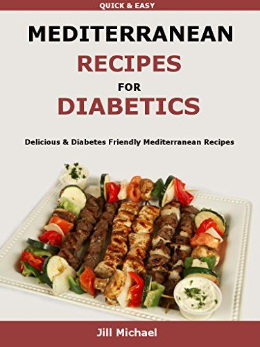 Mediterranean Recipes For Diabetics: Simple and Diabetes Friendly Mediterranean Recipes by Jill Michael http://www.amazon.com/dp/B01AQOCQV0/ref=cm_sw_r_pi_dp_yquOwb0SCNJHH