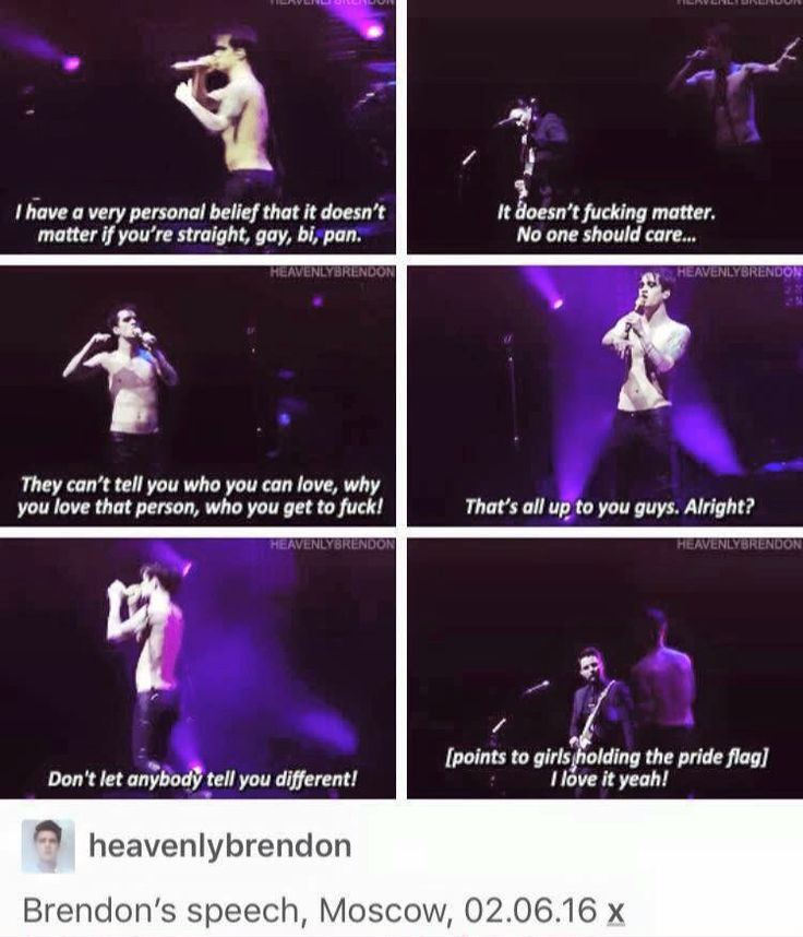 Brendon Urie<< I know the people who were holding the pride flag he pointed out