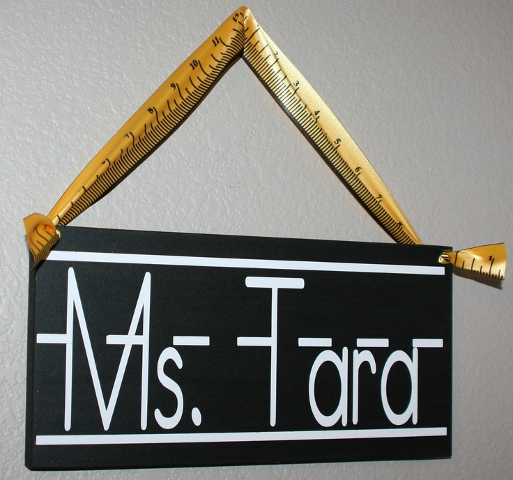 Teacher Name Sign - I love the ruler ribbon!