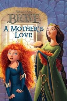 Brave: A Mother's Love by #Disney Book Group. Buy this eBook on #Kobo: http://www.kobobooks.com/ebook/Brave-A-Mothers-Love/book-EM-s5JGxGkK78rGEC1JWow/page1.html