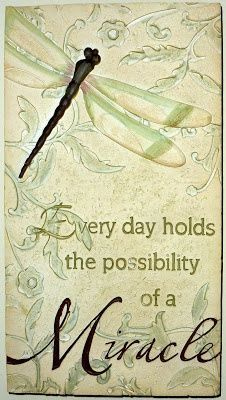 Everything is possible....including Miracles.