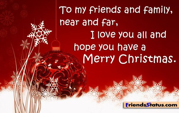 merry christmas to family and friends | To my friends and family ...