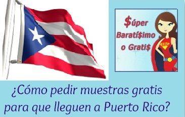 ¿Cómo pedir muestras gratis para que lleguen a Puerto Rico? - Súper Baratísimo o Gratis