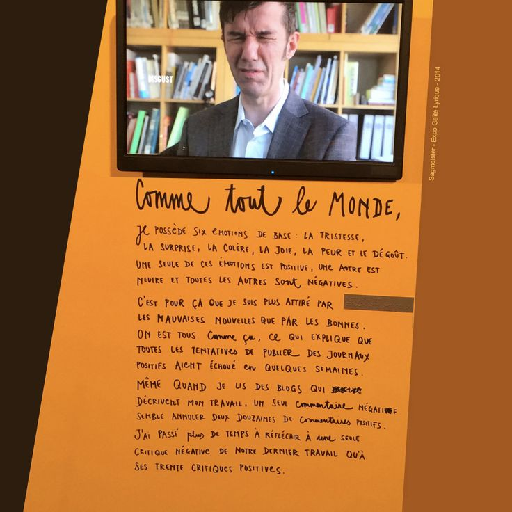 Stefan Sagmeister, citation,  exposition à Paris 2014 à la  Gaïté Lyrique
