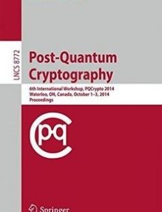 Post-Quantum Cryptography: 6th International Workshop PQCrypto 2014 Waterloo ON Canada October 1-3 2014. Proceedings 2014th Edition free download by Michele Mosca ISBN: 9783319116587 with BooksBob. Fast and free eBooks download.  The post Post-Quantum Cryptography: 6th International Workshop PQCrypto 2014 Waterloo ON Canada October 1-3 2014. Proceedings 2014th Edition Free Download appeared first on Booksbob.com.