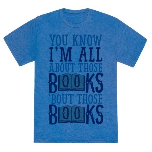 This cute funny book lover t shirt is a perfect gift idea for the reader or writer in your life who is just all about those books ('bout those books)! Whether your genre of choice is fantasy fiction or documentary nonfiction, make sure everyone knows exactly what you're into with this song parody, perfect for literature geeks!