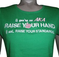 """""""raise your standards"""" t shirt   ... Ladies Fitted Tee, WhiteAKA Standards #2 Ladies Tee, Kelly Green"""
