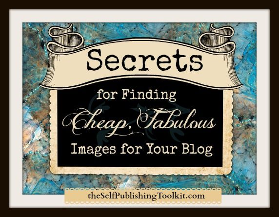 Find Cheap, Fabulous Images for Your Blog!