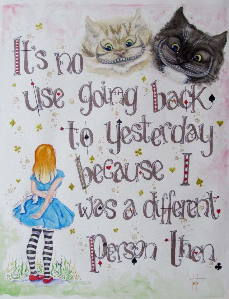 Alice in Wonderland quote (Becky and her two cats as...)