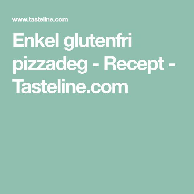 Enkel glutenfri pizzadeg - Recept - Tasteline.com