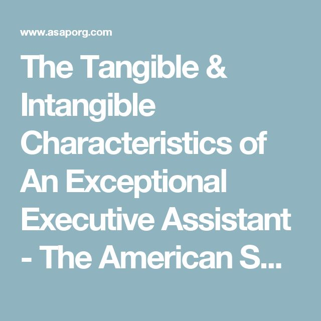 The Tangible & Intangible Characteristics of An Exceptional Executive Assistant - The American Society of Administrative Professionals | The American Society of Administrative Professionals | The American Society of Administrative Professionals