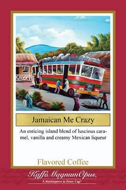 Jamaican Me Crazy. Coffee is to die for!