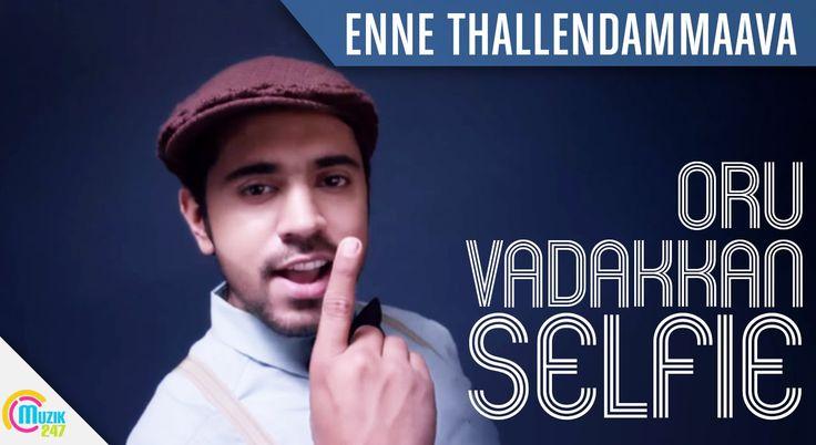 Oru Vadakkan Selfie - Enne Thallendammaava |Nivin Pauly| Vineeth Sreeniv...