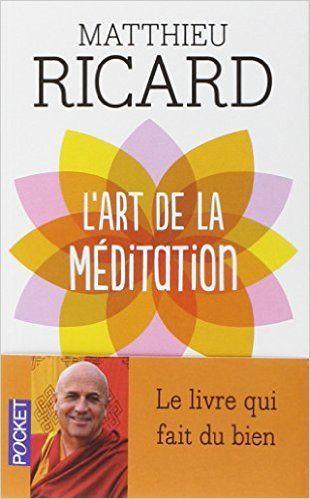 Amazon.fr - L'art de la méditation - Matthieu RICARD, Fabrice MIDAL - Livres