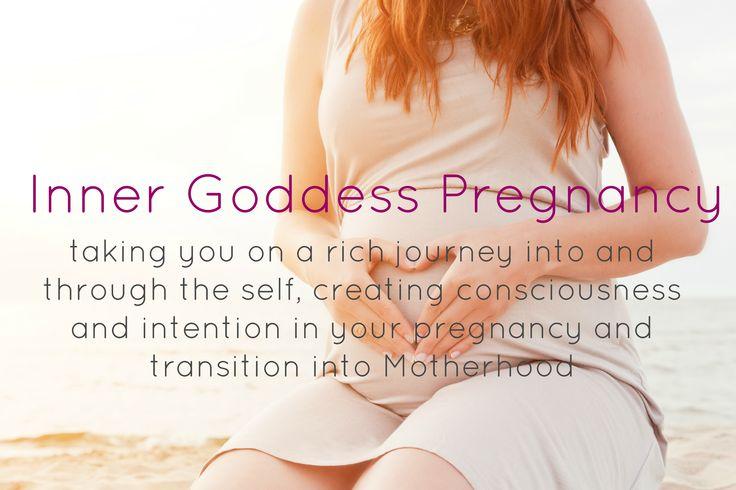 Pregnancy the Inner Goddess way <3