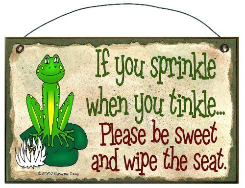 If You Sprinkle When You Tinkle Please Be Neat And Wipe The Seat Frog Bath  Sign