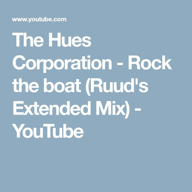 The Hues Corporation - Rock the boat (Ruud's Extended Mix) - YouTube