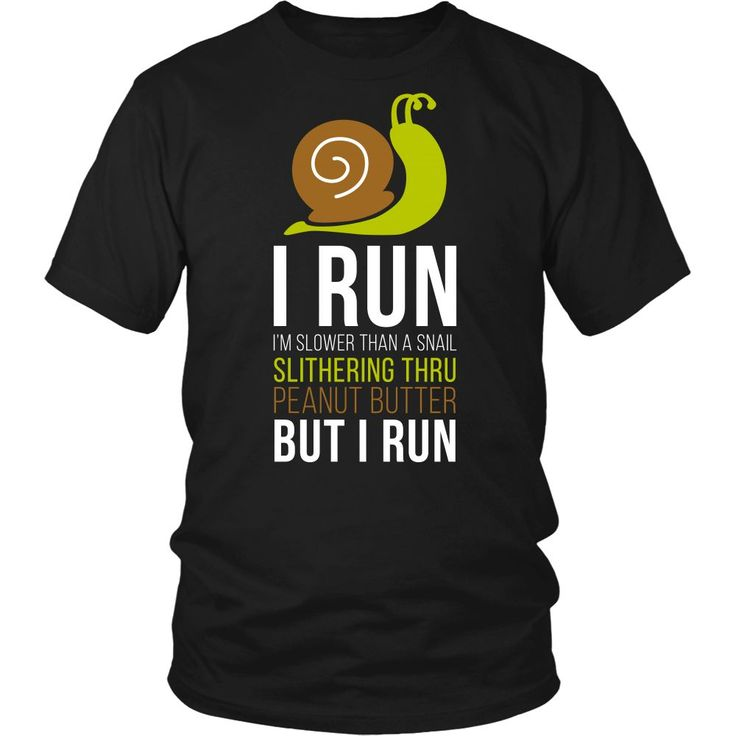 Fresh Running design I run I'm slower than a snail slithering thru peanut butter but I run Running T-shirt is for all girls that have running passion! If you want different color, style or have idea for design contact us we will be more than happy to help you! support@teelime.com