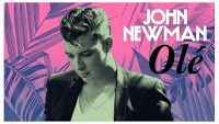 "RADIO   CORAZÓN  MUSICAL  TV: JOHN NEWMAN: ESTRENA SU NUEVO SINGLE ""OLE"", YA DIS..."