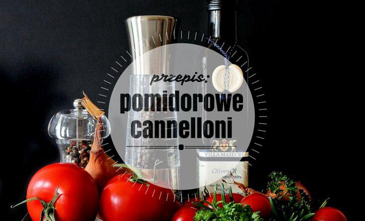 pomidorowe cannelloni z zieloną soczewicą i sosem czosnkowym