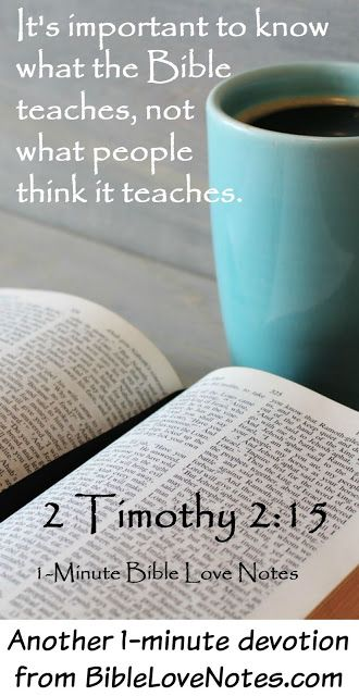 This 1-minute devotion offers an excellent example of how Scripture can be distorted to mean exactly the opposite, and it encourages us to know what Scripture says, not what people think it says.