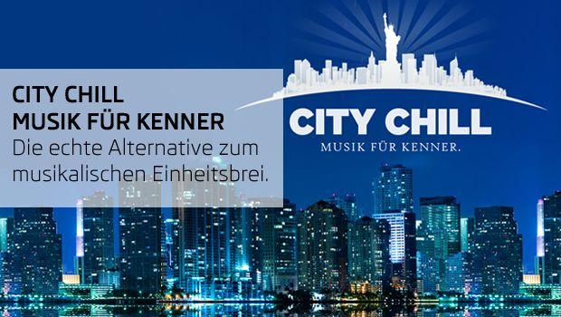 CITY CHILL –  MUSIK FÜR KENNER.  Jetzt jeden Montag.
