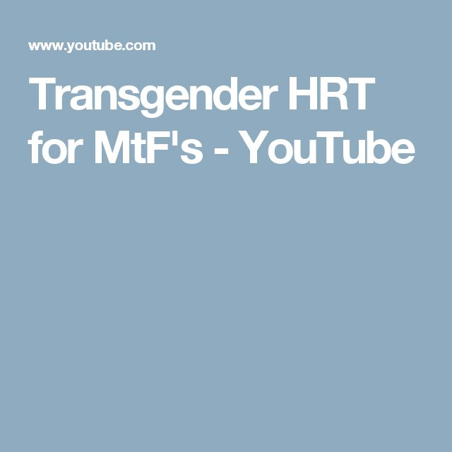 Transgender HRT for MtF's - YouTube
