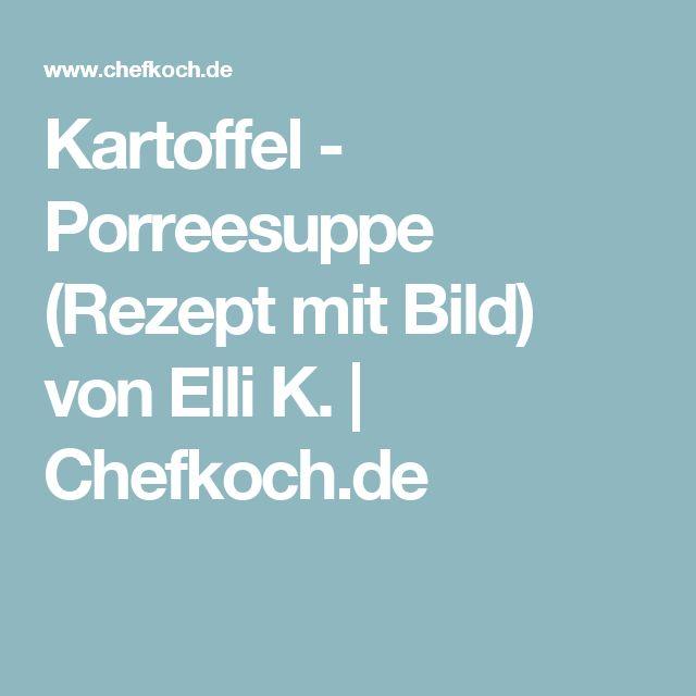 Kartoffel - Porreesuppe (Rezept mit Bild) von Elli K. | Chefkoch.de