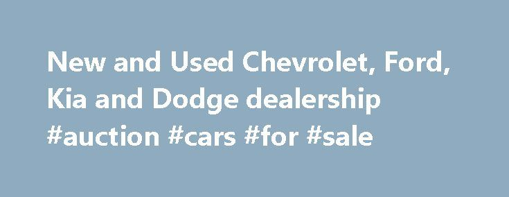 New and Used Chevrolet, Ford, Kia and Dodge dealership #auction #cars #for #sale http://car.remmont.com/new-and-used-chevrolet-ford-kia-and-dodge-dealership-auction-cars-for-sale/  #new and used cars # Here at Spitzer Automotive. We're Home to New & Used Cars, Parts & Service, and Financing Those in search of a new Chevrolet. Ford. Kia and Dodge vehicle in North Olmsted, Avon, Westlake and Cleveland don't need to look any further. Here at our dealerships, we have a wide selection […]The post…