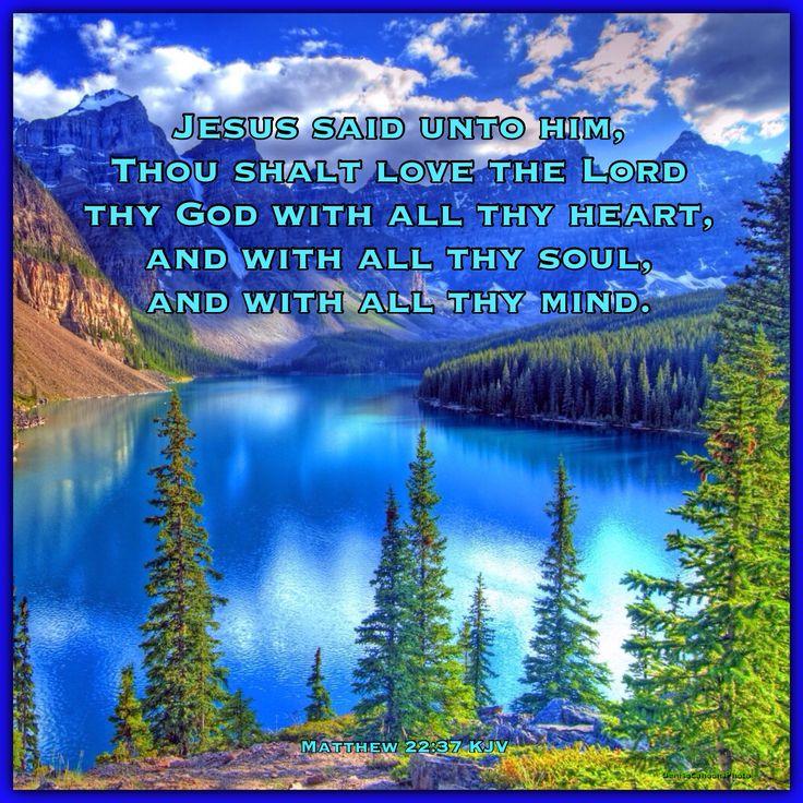 Matthew 22:37 KJV Jesus said unto him, Thou shalt love the ...