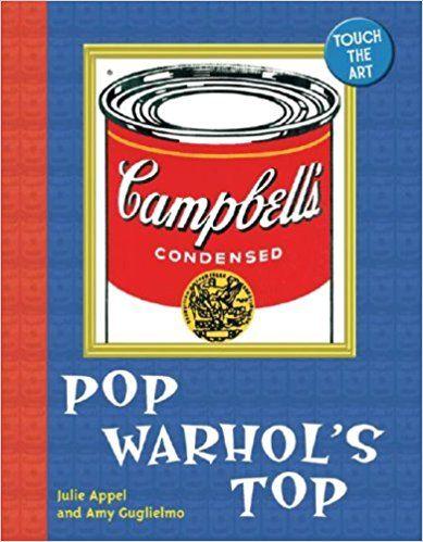 Touch the Art: Pop Warhol's Top: Julie Appel, Amy Guglielmo: 9781402735691: Amazon.com: Books