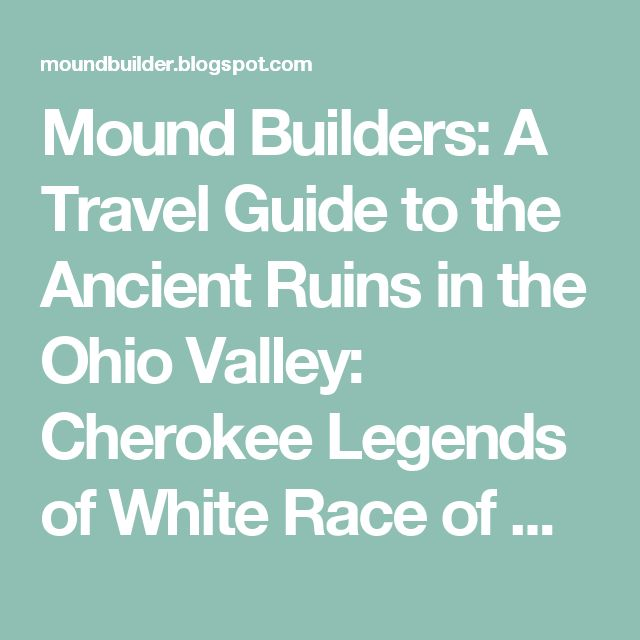myths of the mound builders So what myths do they get asked about the most  myth #2: indiana jones, a  curse and a blessing  myth #4: the mound-builders.