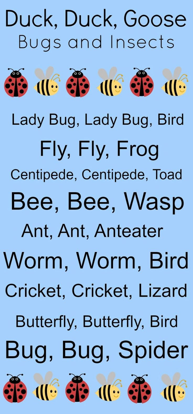 A variation of Duck, Duck Goose that teaches about Bugs and Insects