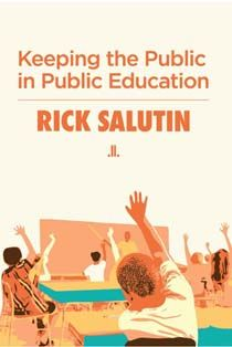 Is there anything public schools do that no other form of education can? Only this: Simply by being what they are, they can teach kids about the society they live in. That's because public schools must let everyone in. What's unique about public education isn't the education part; it's the public.  -- Rick Salutin